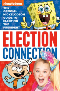 Election Connection: The Official Nickelodeon Guide to Electing the President  (Nickelodeon)