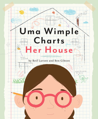 Uma Wimple Charts Her House by Reif Larsen