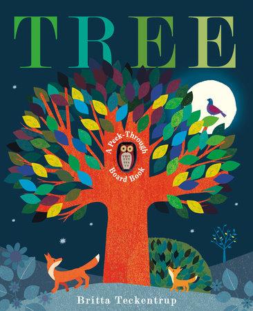 Tree: A Peek-Through Board Book by Britta Teckentrup