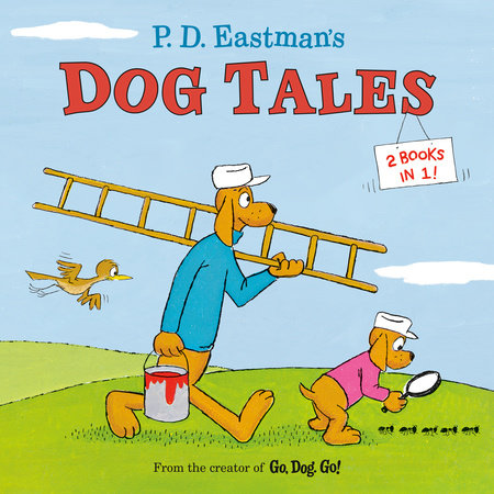 P.D. Eastman's Dog Tales by P.D. Eastman