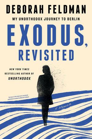 Exodus, Revisited by Deborah Feldman
