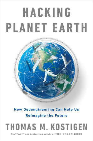 Hacking Planet Earth by Thomas M. Kostigen