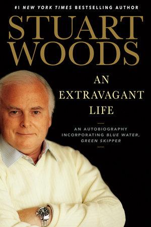 An Extravagant Life by Stuart Woods