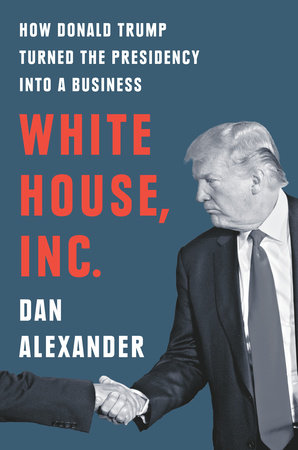 White House, Inc. by Dan Alexander