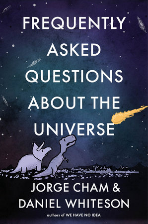 Frequently Asked Questions about the Universe by Jorge Cham and Daniel Whiteson
