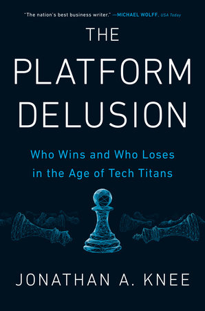 The Platform Delusion by Jonathan A. Knee
