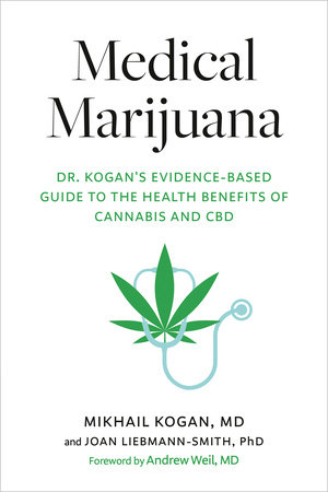 Medical Marijuana by Mikhail Kogan, M.D. and Joan Liebmann-Smith, PhD