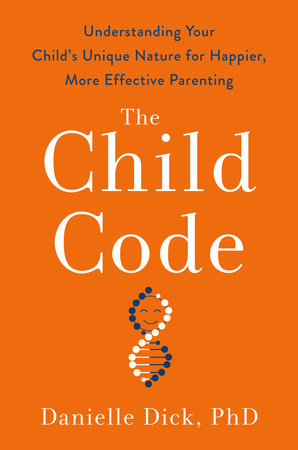 The Child Code by Danielle Dick, Ph.D.