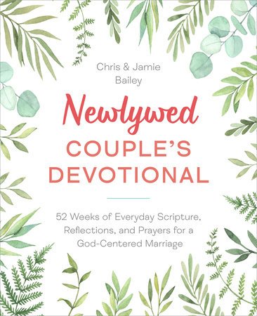 Newlywed Couple's Devotional by Christopher Bailey and Jamie Bailey