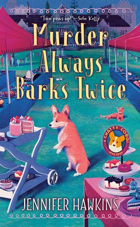 Murder Always Barks Twice by Jennifer Hawkins