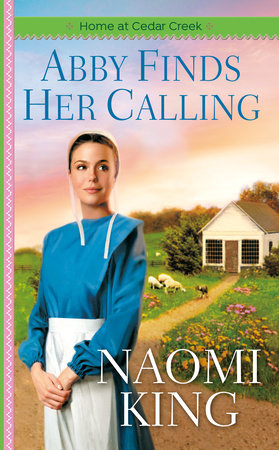 Abby Finds Her Calling by Naomi King