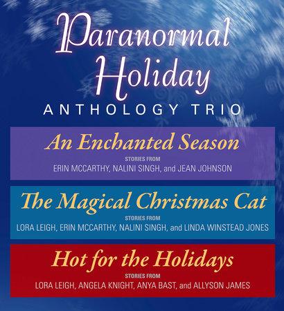 Paranormal Holiday Anthology Trio by Nalini Singh, Erin McCarthy, Jean Johnson, Lora Leigh, Linda Winstead Jones, Angela Knight, Anya Bast and Allyson James