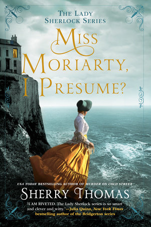 Miss Moriarty, I Presume? by Sherry Thomas