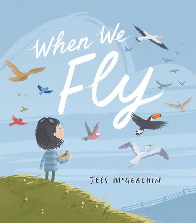 When We Fly by Jess McGeachin