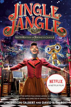 Jingle Jangle: The Invention of Jeronicus Jangle by Lyn Sisson-Talbert and David E. Talbert