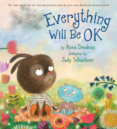 Everything Will Be OK by Anna Dewdney