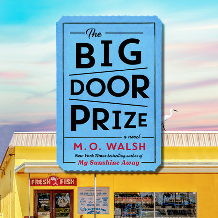 The Big Door Prize by M. O. Walsh