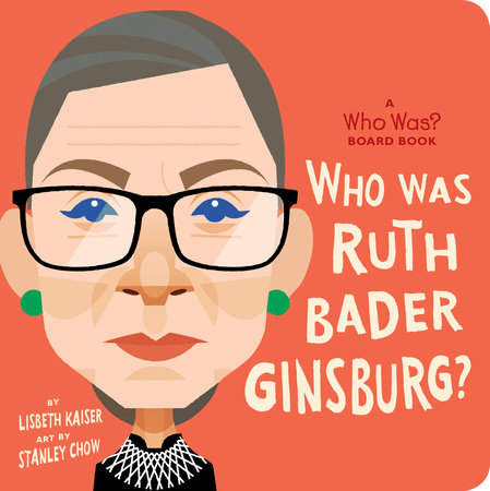 Who Was Ruth Bader Ginsburg?: A Who Was? Board Book by Lisbeth Kaiser and Who HQ