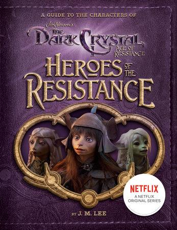 Heroes of the Resistance by J. M. Lee