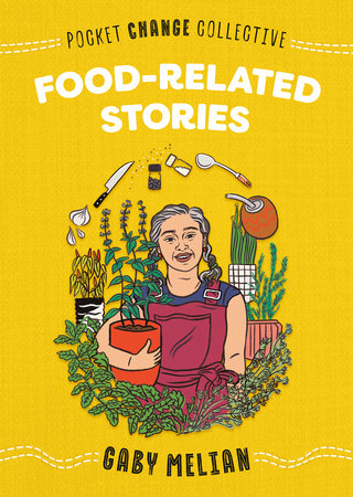 Pocket Change Collective: Food-Related Stories