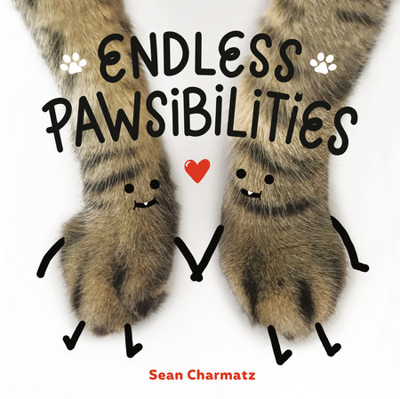 Endless Pawsibilities by Sean Charmatz