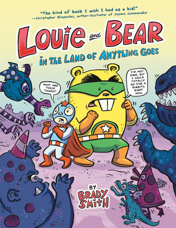 Louie and Bear in the Land of Anything Goes by Brady Smith