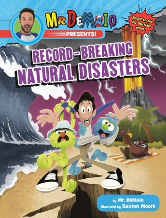Mr. DeMaio Presents!: Record-Breaking Natural Disasters by Mike DeMaio
