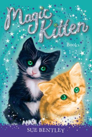 Magic Kitten: Books 1-2 by Sue Bentley