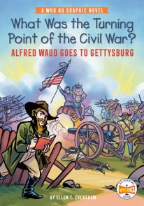 What Was the Turning Point of the Civil War?: Alfred Waud Goes to Gettysburg