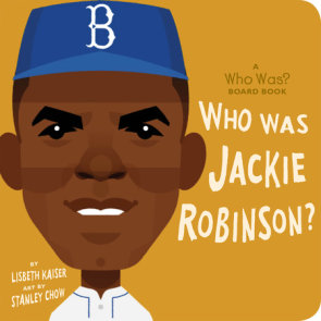 Who Was Jackie Robinson?: A Who Was? Board Book