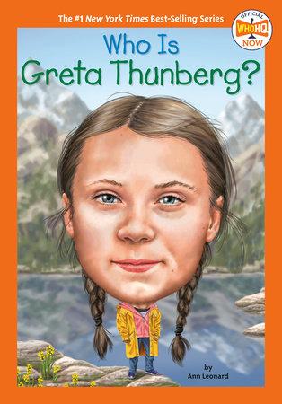 Who Is Greta Thunberg? by Jill Leonard and Who HQ