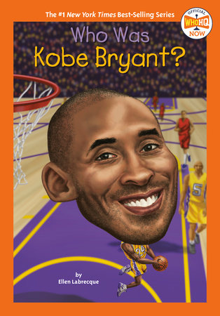 Who Was Kobe Bryant? by Ellen Labrecque and Who HQ