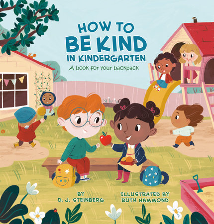 How to Be Kind in Kindergarten by D.J. Steinberg