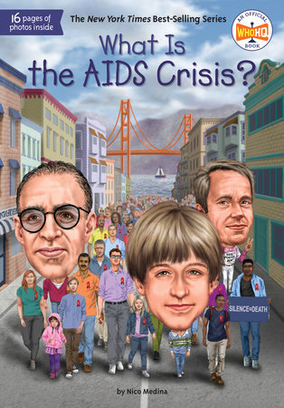 What Is the AIDS Crisis? by Nico Medina and Who HQ