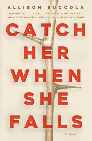 Catch Her When She Falls by Allison Buccola