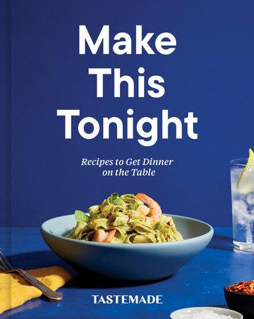 Make This Tonight by Tastemade
