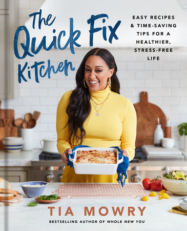 The Quick Fix Kitchen by Tia Mowry