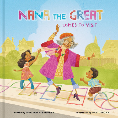 Nana the Great Comes to Visit by Lisa Tawn Bergren