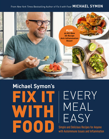 Fix It with Food: Every Meal Easy by Michael Symon