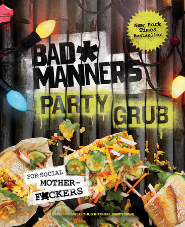 Bad Manners: Party Grub by Bad Manners, Michelle Davis and Matt Holloway