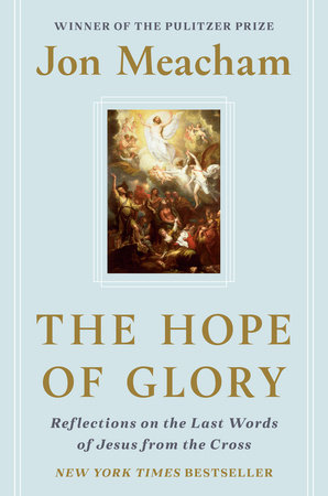 The Hope of Glory by Jon Meacham