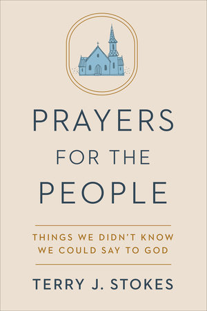 Prayers for the People by Terry J. Stokes