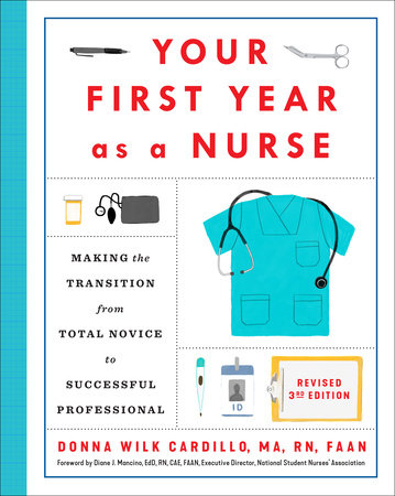 Your First Year As a Nurse, Revised Third Edition by Donna Cardillo, R.N.