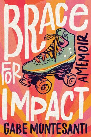 Brace for Impact by Gabe Montesanti
