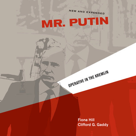 Mr. Putin by Fiona Hill and Clifford G. Gaddy