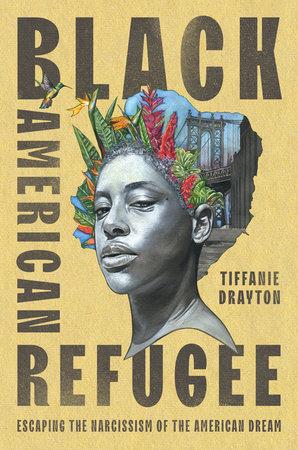 Black American Refugee by Tiffanie Drayton