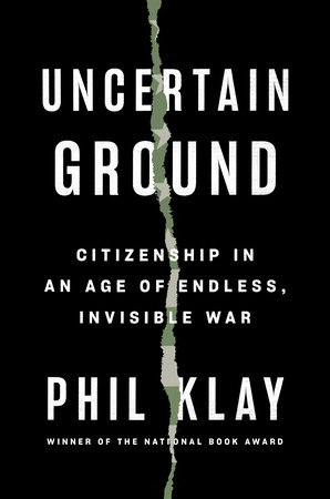 Uncertain Ground by Phil Klay