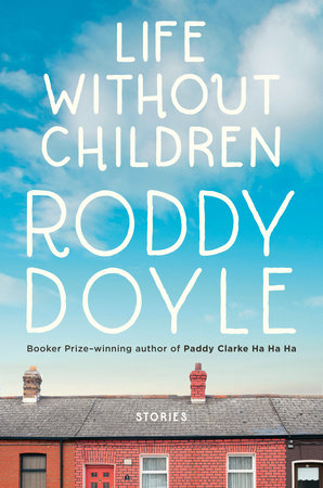 Life Without Children by Roddy Doyle