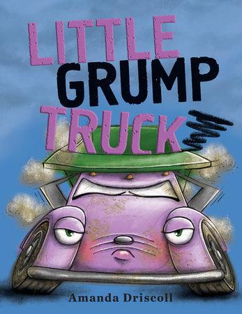 Little Grump Truck by Amanda Driscoll