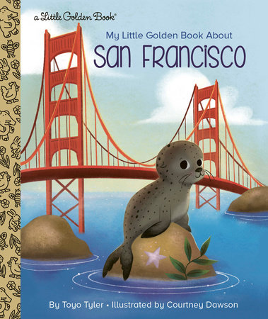 My Little Golden Book About San Francisco by Toyo Tyler
